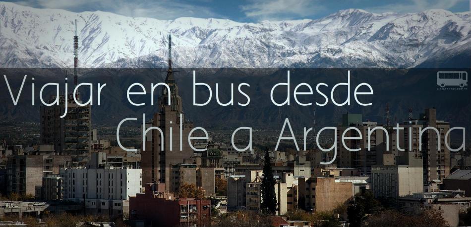 Viajar en bus desde Chile a Argentina